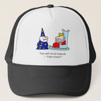 You can't cut my head off - I have tenure! Trucker Hat
