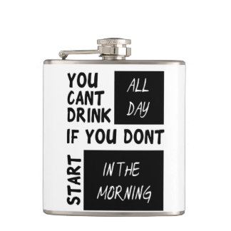You can't drink all day hip flask