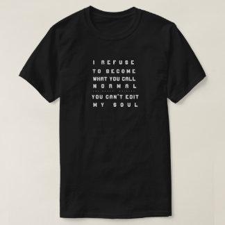 You Can't Edit My Soul (Dark) T-Shirt