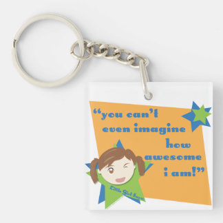 You Can't Even Imagine How Awesome I Am - Girl Acrylic Key Chains