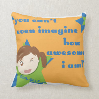 You Can't Even Imagine How Awesome I Am - Girl Throw Pillows