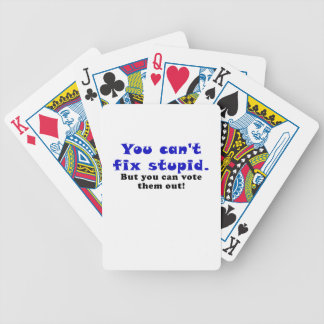 You cant fix stupid but you can vote them out poker deck