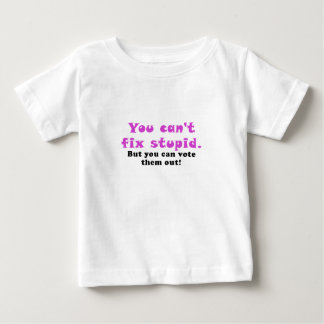 You cant fix stupid but you can vote them out shirt