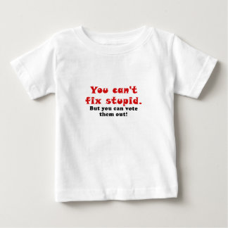 You cant fix stupid but you can vote them out tee shirt