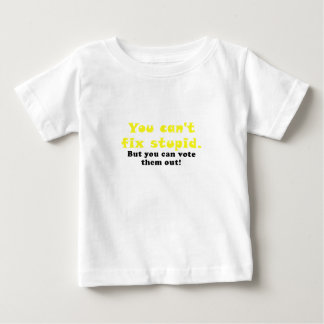 You cant fix stupid but you can vote them out tees