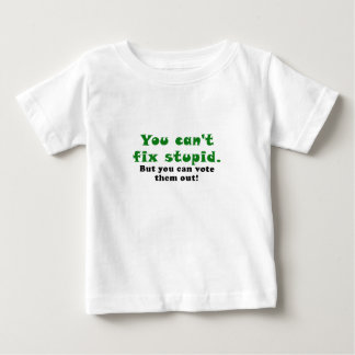 You cant fix stupid but you can vote them out tshirt