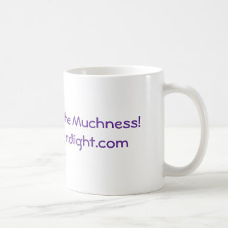 You can't handle the Muchness! Coffee Mug