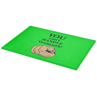 You Can't Handle Vermouth Chopping Board - Green Cutting Board