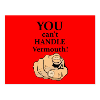 You Can't Handle Vermouth - Funny Postcard