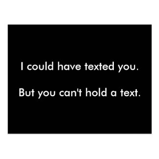 You Can't Hold A Text Postcard