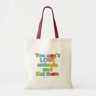 you can't love animals and eat them tote bag