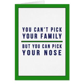 You Can't Pick Your Family Funny Father's Day Card