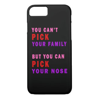 You Can't Pick Your Family Nose Funny iPhone 8/7 Case