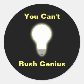 You Can't Rush Genius Round Sticker