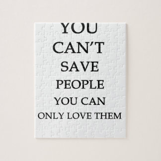 you can't save people you can only love them jigsaw puzzle