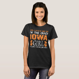 You Cant Scare Me Crazy Iowa Girl Halloween T-Shirt