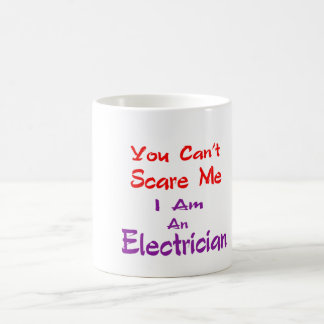 You can't scare me I am an Electrician. Basic White Mug
