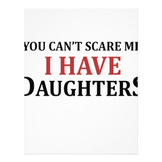 You Can't Scare Me I Have Daughters Letterhead Design