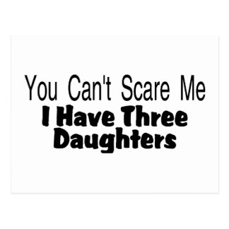 You Cant Scare Me I Have Three Daughters (2) Postcard