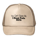 You Cant Scare Me I Have Twin Girls Mesh Hats