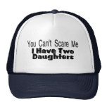 You Cant Scare Me I Have Two Daughters (2) Mesh Hats