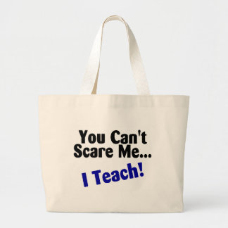 You Cant Scare Me I Teach Black and Blue Large Tote Bag