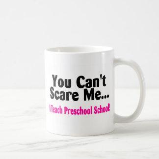 You Cant Scare Me I Teach Preschool Mugs