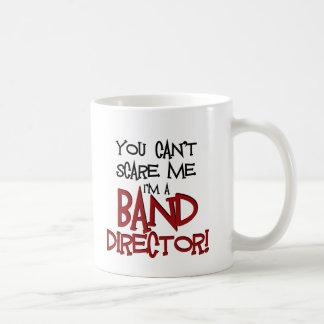 You Can't Scare Me, I'm a Band Director Coffee Mug
