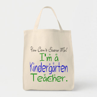 You Can't Scare Me I'm a Kindergarten Teacher Tote Bag
