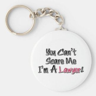 You Can't Scare Me, I'm A Lawyer! Cute Saying Basic Round Button Keychain