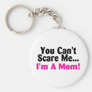 You Cant Scare Me Im A Mom Pink Black Keychain
