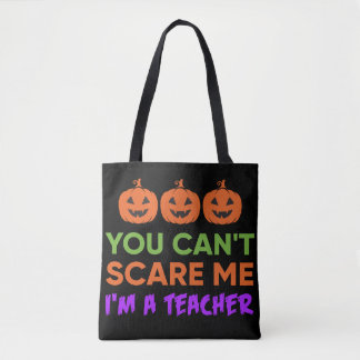 You can't scare me, I'm a teacher funny Halloween Tote Bag