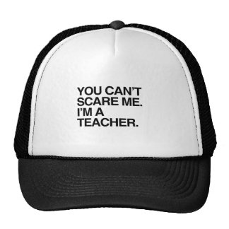 YOU CAN'T SCARE ME, I'M A TEACHER - Halloween Trucker Hat