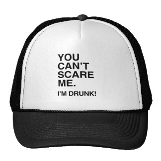 YOU CAN'T SCARE ME, I'M DRUNK - Halloween Trucker Hats