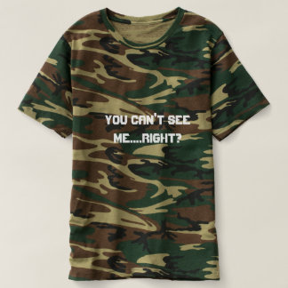 you cant see me right hidden hiding secret place t-shirt