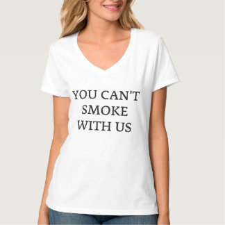 You Can't Smoke With Us T-Shirt