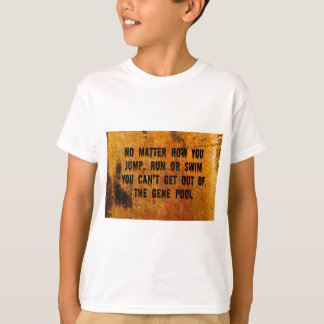 You Can't Swim Out Of The Gene Pool Funny Relative Tee Shirts