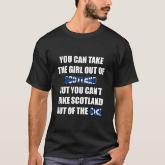 You Can't Take Scotland Out of the GIrl T-Shirt