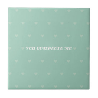 YOU COMPLETES ME TILES