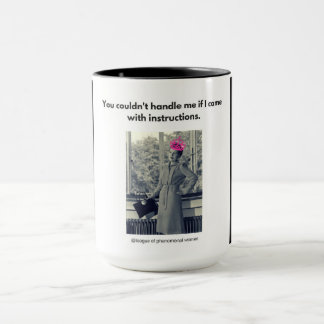 You couldn't handle me... mug