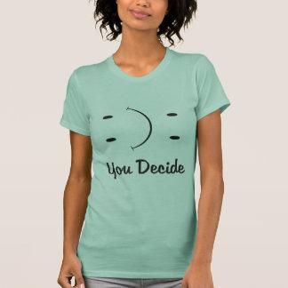 you Decide! T-Shirt