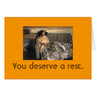 You deserve a rest card