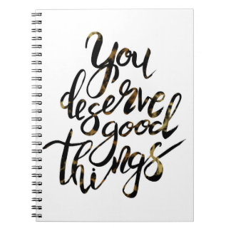"""""""You Deserve Good Things"""" Motivational Notebook"""
