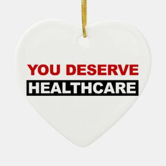 You Deserve Healthcare Ceramic Ornament