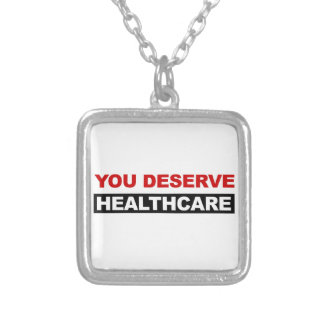 You Deserve Healthcare Silver Plated Necklace