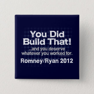 You Did Build That, Romney/Ryan Anti-Obama 2 Inch Square Button
