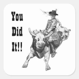 You Did It!! Congrats, Achievement, Bull Rider Art Square Sticker
