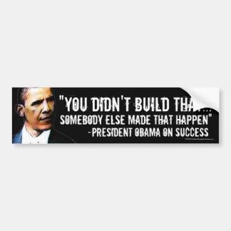 You Didn't Build That, Anti-Obama Decal