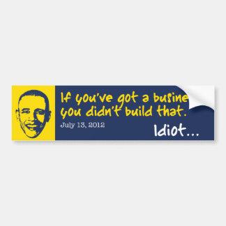 You Didn't Build That Business Bumper Sticker