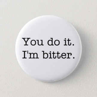 You do it. I'm bitter. button